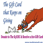 KENTUCKY EQUINE HUMANE CENTER (KyEHC) & Two Horse Tack Gift Card Giving